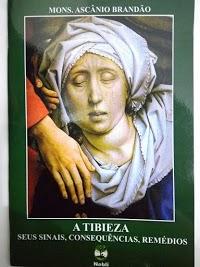Livro A Tibieza - Seus sinais, consequências e remédios - Mons. Ascândio Brandão
