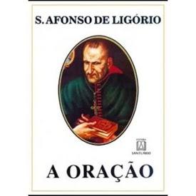 Livro A oração - Santo Afonso de Ligório