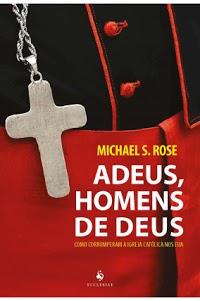 Livro Adeus, homens de Deus - Michael S. Rose
