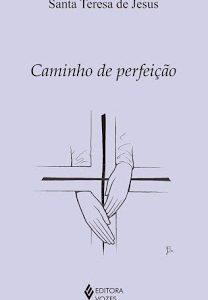 Livro Caminho de Perfeição Santa Teresa de Jesus