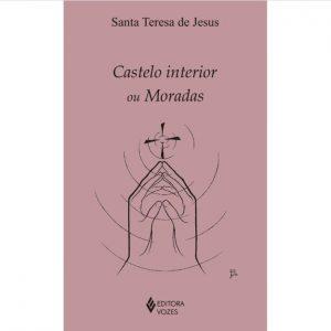 Livro Castelo Interior ou Moradas Santa Teresa de Jesus
