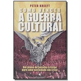 Livro Como vencer a guerra cultural - Peter Kreeft