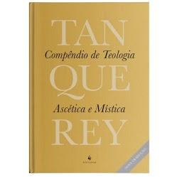 Livro Compêndio de Teologia Ascética e Mística - Adolphe Tanquerey