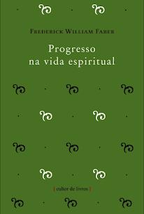 Livro Progresso na vida espiritual - Frederick William Faber